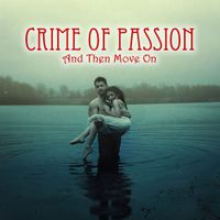 saydavid: Crime Of Passion - And Then Move On